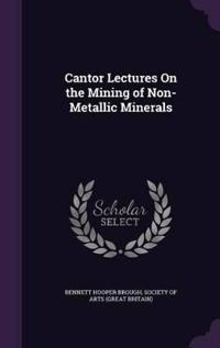 Cantor Lectures on the Mining of Non-Metallic Minerals