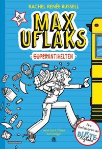 Max Uflaks; Superantihelten - Rachel Renée Russell | Ridgeroadrun.org