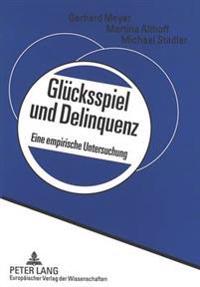 Gluecksspiel Und Delinquenz: Eine Empirische Untersuchung