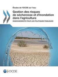 Etudes de L'Ocde Sur L'Eau Gestion Des Risques de Secheresse Et D'Inondation Dans L'Agriculture