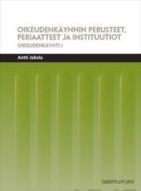 Oikeudenkäynnin perusteet, periaatteet ja instituutiot
