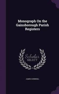 Monograph on the Gainsborough Parish Registers