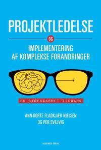 Projektledelse og implementering af komplekse forandringer