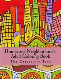 Homes & Neighborhoods: Adult Coloring Book