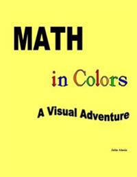 Math in Colors: A Visual Advenure