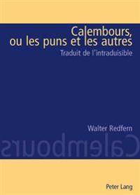 Calembours, Ou Les Puns Et Les Autres: Traduit de L'Intraduisable