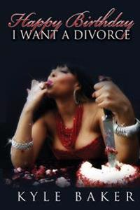 Happy Birthday, I Want a Divorce!