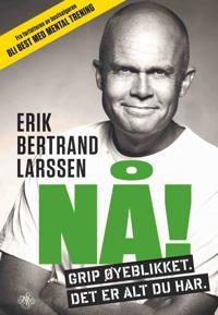 Nå! - Erik Bertrand Larssen | Inprintwriters.org