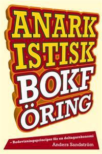 Anarkistisk bokföring : redovisningsprinciper i en deltagarekonomi
