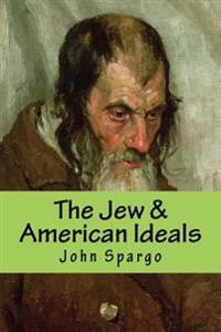The Jew & American Ideals