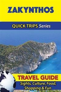 Zakynthos Travel Guide (Quick Trips Series): Sights, Culture, Food, Shopping & Fun