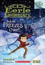 School Freezes Over!: A Branches Book (Eerie Elementary #5), 5