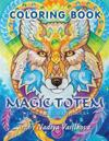Magic Totem: Coloring Book for Grown-Ups, Adult. Beautiful Decorative Animals, Birds, Flowers