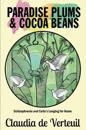 Paradise Plums and Cocoa Beans
