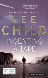 Ingenting å tape - Lee Child | Ridgeroadrun.org