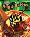 Bug-A-Licious