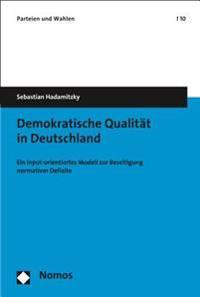 Demokratische Qualitat in Deutschland: Ein Input-Orientiertes Modell Zur Beseitigung Normativer Defizite