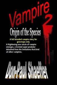 Vampire Origin of the Species 2: A Full Blooded Vampire Story for Grownups