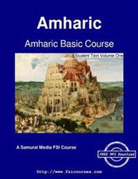 Amharic Basic Course - Student Text Volume One