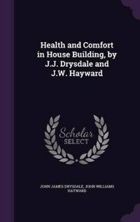 Health and Comfort in House Building, by J.J. Drysdale and J.W. Hayward