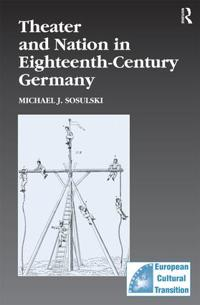 Theater and Nation in Eighteenth–century Germany