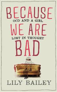Because we are bad - ocd and a girl lost in thought