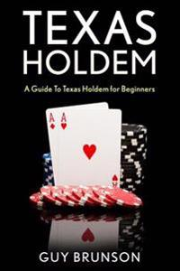 Texas Holdem: How to Play Texas Hold'em for Beginners
