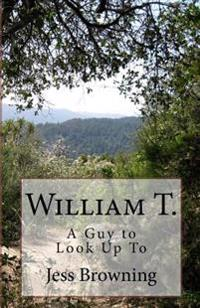 William T.: A Guy to Look Up to