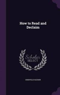 How to Read and Declaim