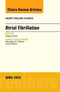 Atrial Fibrillation, An Issue of Heart Failure Clinics