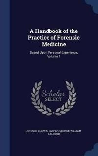 A Handbook of the Practice of Forensic Medicine