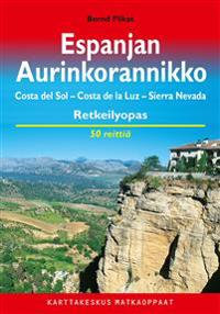 Espanjan Aurinkorannikko retkeilyopas : Costa del Sol, Costa de la Luz, Sierra Nevada