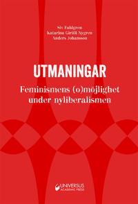 Utmaningar : feminismens (o)möjlighet under nyliberalismen