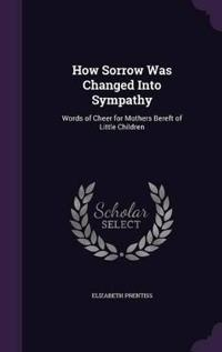How Sorrow Was Changed Into Sympathy