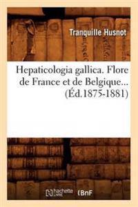 Hepaticologia Gallica. Flore de France Et de Belgique (Ed.1875-1881)