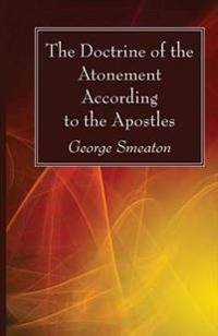 The Doctrine of the Atonement According to the Apostles