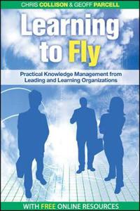 Learning to Fly: Practical Knowledge Management from Some of the World's Leading Learning Organizations