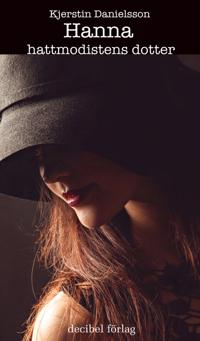 Hanna hattmodistens dotter