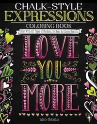 Chalk-Style Expressions Coloring Book: Color with All Types of Markers, Gel Pens & Colored Pencils