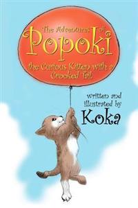 The Adventures of Popoki: The Curious Kitten with a Crooked Tail