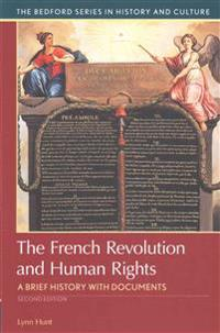 The French Revolution and Human Rights: A Brief History with Documents