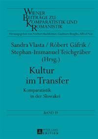 Kultur Im Transfer: Komparatistik in Der Slowakei