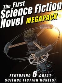 First Science Fiction Novel MEGAPACK(R)