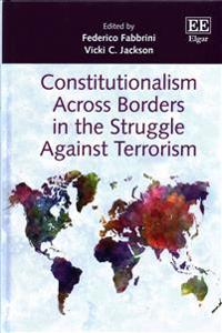 Constitutionalism Across Borders in the Struggle Against Terrorism