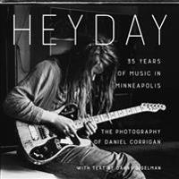 Heyday: 35 Years of Music in Minneapolis