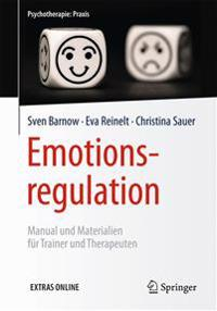Emotionsregulation: Manual Und Materialien Fur Trainer Und Therapeuten