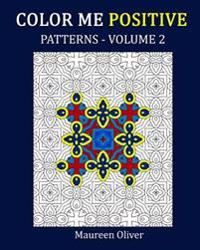 Color Me Positive, Patterns, Volume 2: Adult Coloring Book