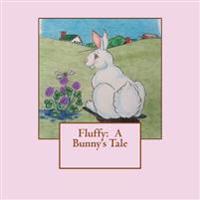 Fluffy: A Bunny's Tale
