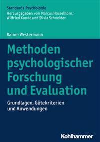 Methoden Psychologischer Forschung Und Evaluation: Grundlagen, Gutekriterien Und Anwendungen