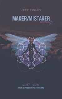 Maker/Mistaker Anthology: From Depression to Awakening